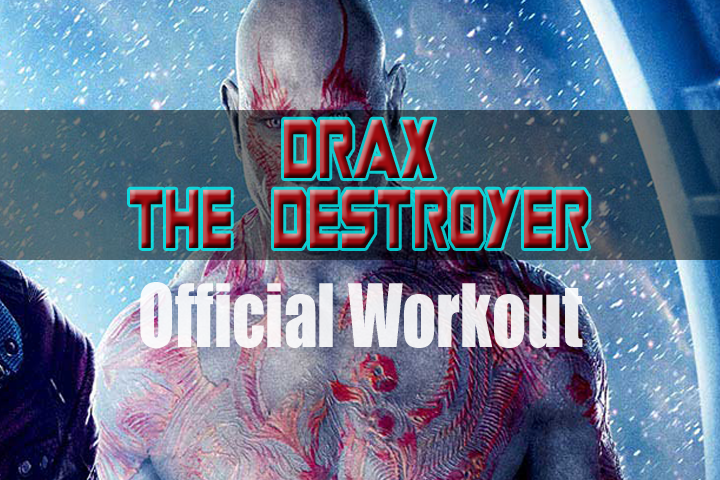 Drax the Destroyer Official Workout